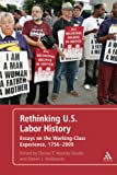 Rethinking U.S. Labor History: Essays on the Working-Class Experience, 1756-2009