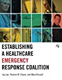 img - for Establishing a Healthcare Emergency Response Coalition book / textbook / text book