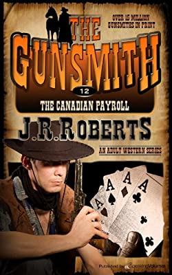 The Canadian Payroll (The Gunsmith Book 12)