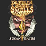 Dr Fell's Cabinet of Smells | Susan Gates