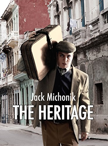 The Heritage (Historical Fiction) by Jack Michonik