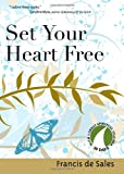 Set Your Heart Free (30 Days with a Great Spiritual Teacher) (1594711534) by Francis de Sales
