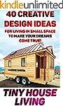 Tiny House Living: 40 Creative Design...