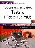 echange, troc Hugues Marchat - Tests et mise en service : La gestion de projet par étapes, 3e étape