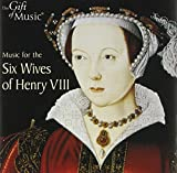 Various Composers Music For The Six Wives Of Henry VIII