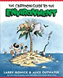 img - for The Cartoon Guide to the Environment (Cartoon Guide Series) by Gonick, Larry, Alice Outwater (1996) Paperback book / textbook / text book