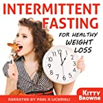 Intermittent Fasting for Healthy Weight Loss | Kitty Browne