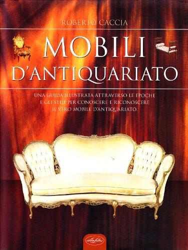 Libro riconoscere e restaurare i mobili di 0 - Riconoscere mobili antichi ...