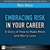 img - for Embracing Risk in Your Career: A Story of How to Make More and Worry Less book / textbook / text book