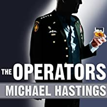 The Operators: The Wild and Terrifying Inside Story of America's War in Afghanistan Audiobook by Michael Hastings Narrated by Lloyd James