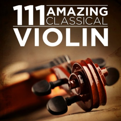 111 Amazing Classical: Violin