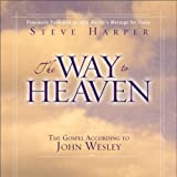 img - for The Way to Heaven: The Gospel According to John Wesley book / textbook / text book