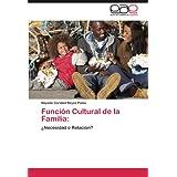 Función Cultural de la Familia:: ¿Necesidad o Relación?
