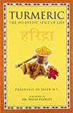 img - for Turmeric: The Ayurvedic Spice of Life book / textbook / text book
