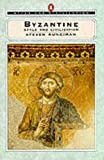 Byzantine Style (Style and Civilization) (0140137548) by Runciman, Steven