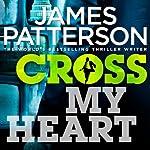 Cross My Heart | James Patterson