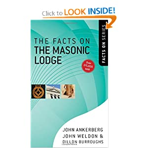 The Facts on the Masonic Lodge (The Facts On Series) John Ankerberg, John Weldon and Dillon Burroughs