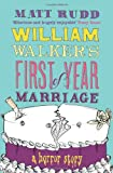 Matt Rudd William Walker's First Year of Marriage: A Horror Story