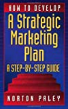 img - for How to Develop a Strategic Marketing Plan a Step by Step Guide: 1st (First) Edition book / textbook / text book