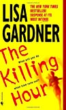 The Killing Hour (0553584529) by Gardner, Lisa