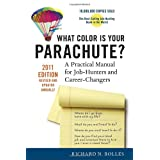 What Color Is Your Parachute? 2011: A Practical Manual for Job-Hunters and Career-Changersby Richard N. Bolles