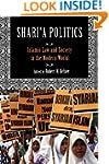 Shari'a Politics: Islamic Law and Soc...