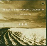 REM The Royal Philharmonic Orchestra Plays The Music Of Rem