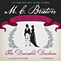 The Desirable Duchess: Dukes and Desires, Book 1 Audiobook by M. C. Beaton Narrated by Justine Eyre