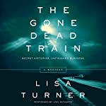 The Gone Dead Train: A Mystery | Lisa Turner
