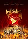 JerUSAlem America and the Blood of Jesus Christ: Put on the Blood of Jesus Christ