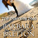 The Marrying Man Audiobook by Barbara Bretton Narrated by Mary Ann Jacobs