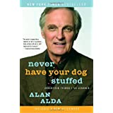 Never Have Your Dog Stuffed: And Other Things I've Learnedby Alan Alda