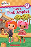 img - for Lalaloopsy: Let's Pick Apples! book / textbook / text book