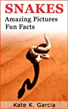 Snakes: Kids book of fun facts & amazing pictures on animals in nature (Animals of The World Series)