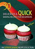 30 Delicious and Quick Baking Recipes for Beginners - An Ultimate Baking Recipe collection