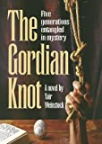 img - for The Gordian Knot: Five Generations Entangled in Mystery book / textbook / text book