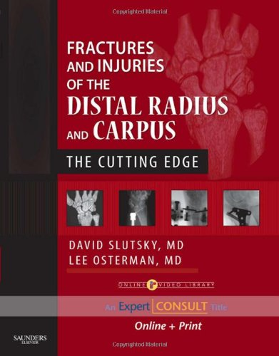 Fractures And Injuries Of The Distal Radius And Carpus: The Cutting Edge - Expert Consult: Online And Print, 1E (Expert Consult Title: Online + Print)