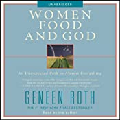 Women, Food and God: An Unexpected Path to Almost Everything | [Geneen Roth]