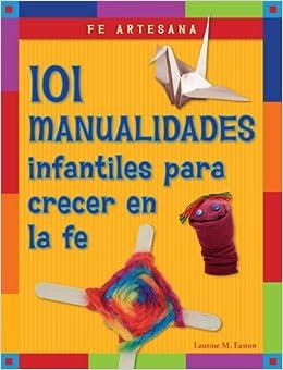 Amazon.com: Fe artesana: 101 manualidades infantiles para crecer en la