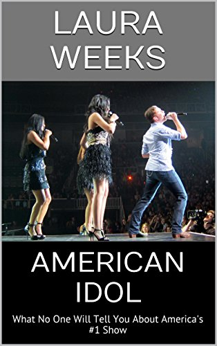 american-idol-what-no-one-will-tell-you-about-americas-1-show-english-edition