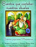 img - for Cuentos Que Contaban Nuestras Abuelas/Tales Our Abuelitas Told: Cuentos Populares Hispanicos / Popular Spanish Stories (Spanish Edition) book / textbook / text book