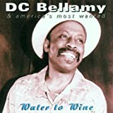 Water to Wine D.C. Bellamy & America's Most Wanted