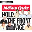 The News Quiz: Hold The Front Page Radio/TV Program by BBC Audiobooks Ltd Narrated by  uncredited