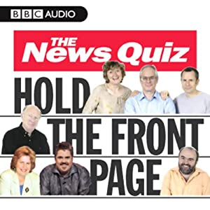 The News Quiz: Hold The Front Page | [BBC Audiobooks Ltd]