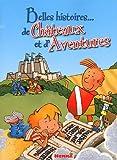 echange, troc Daniel Joris - Belles histoires de Châteaux et d'Aventures : 7 aventures de Colin Muraille et 6 aventures d'Arthur