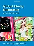 Global Media Discourse: A Critical Introduction