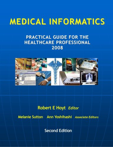 Medical Informatics: Practical Guide For The Healthcare Professional 2008