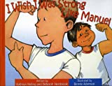 img - for I Wish I Was Strong Like Manue book / textbook / text book