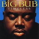 Timeless von Big Bub