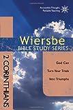 The Wiersbe Bible Study Series: 2 Corinthians: God Can Turn Your Trials into Triumphs (0781408415) by Wiersbe, Warren W.